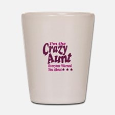 Im the Crazy Aunt Shot Glass