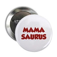 "Mamasaurus 2.25"" Button (10 pack)"