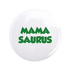 """Mamasaurus 3.5"""" Button"""