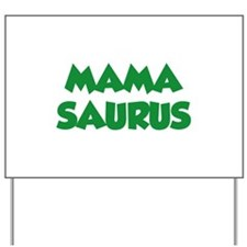Mamasaurus Yard Sign