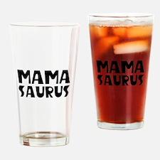 Mamasaurus Drinking Glass