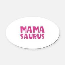 Mamasaurus Oval Car Magnet