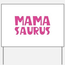 Mamasaurus Yard Sign