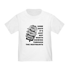 Chew Through The Restraints Funny T-Shirt Crazy T-