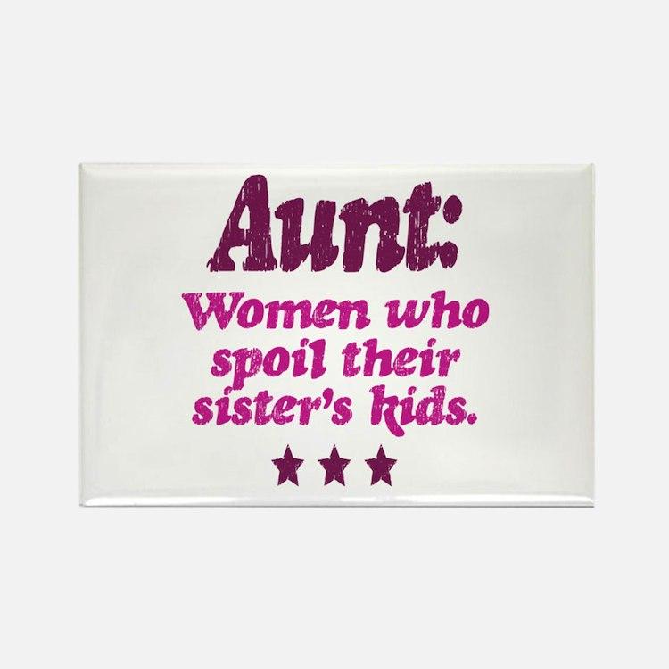 aunt spoils sisters kids Rectangle Magnet