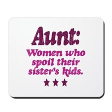 aunt spoils sisters kids Mousepad