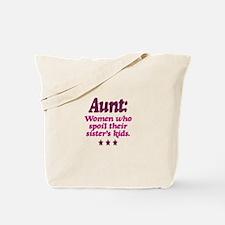 aunt spoils sisters kids Tote Bag
