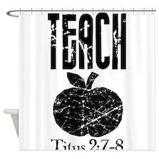 teach titus 2.png Shower Curtain