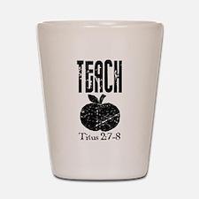 teach titus 2.png Shot Glass