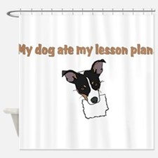 dog ate my lesson plan.png Shower Curtain
