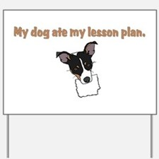 dog ate my lesson plan.png Yard Sign