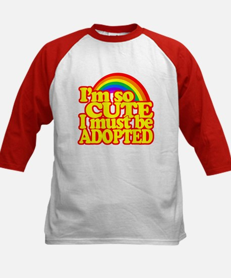 Im so CUTE I must be ADOPTED! Baseball Jersey