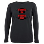 Coffee In Coffee Out Plus Size Long Sleeve Tee