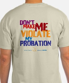 Funny DON'T MAKE ME Violate my Probation T-Shirt