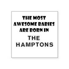 THE MOST AWESOME BABIES ARE BORN IN THE HAMPTONS S