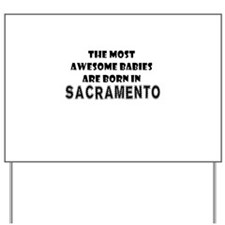 THE MOST AWESOME BABIES ARE BORN IN SACRAMENTO Yar