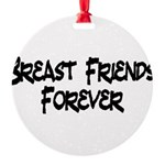 Breast Friends Forever Round Ornament