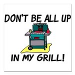 All Up In My Grill Square Car Magnet 3