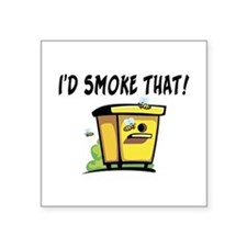 "I'd Smoke That Bee Hive Square Sticker 3"" x 3"""