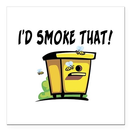 """I'd Smoke That Bee Hive Square Car Magnet 3"""" x 3"""""""