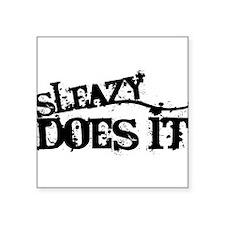 "Sleazy Does It Square Sticker 3"" x 3"""
