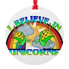I Believe In Unicorns Ornament