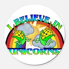I Believe In Unicorns Round Car Magnet