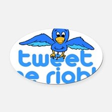 Tweet Me Right Oval Car Magnet
