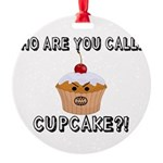 Don't Call Me Cupcake Round Ornament