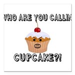 Don't Call Me Cupcake Square Car Magnet 3