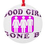 Good Girl Gone Bi Round Ornament