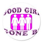 Good Girl Gone Bi Round Car Magnet