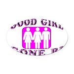 Good Girl Gone Bi Oval Car Magnet