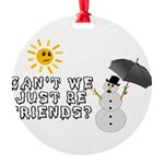 Just Be Friends Round Ornament