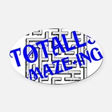 Totally A-maze-ing Oval Car Magnet