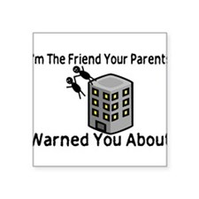 """Parents Warned You Square Sticker 3"""" x 3"""""""
