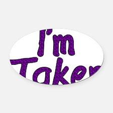 I'm Taken Oval Car Magnet