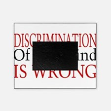Discrimination Is Wrong Picture Frame
