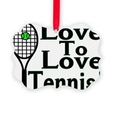 Love To Love Tennis Ornament