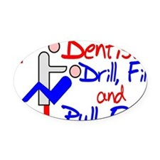Dentists Drill Oval Car Magnet