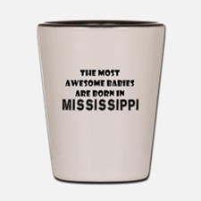THE MOST AWESOME BABIES ARE BORN IN MISSISSIPPI Sh