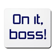 On it, Boss! Mousepad
