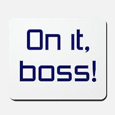 On it, Boss! Mousepad