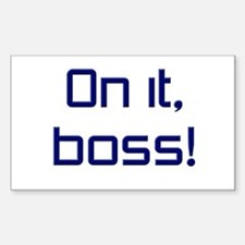 On it, Boss! Decal