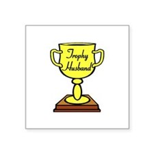 "Trophy Husband Square Sticker 3"" x 3"""
