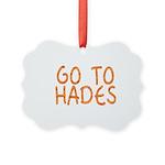 Go To Hades Picture Ornament