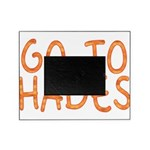 Go To Hades Picture Frame