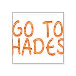 Go To Hades Square Sticker 3