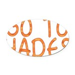 Go To Hades Oval Car Magnet