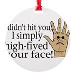 High Fived Face Round Ornament